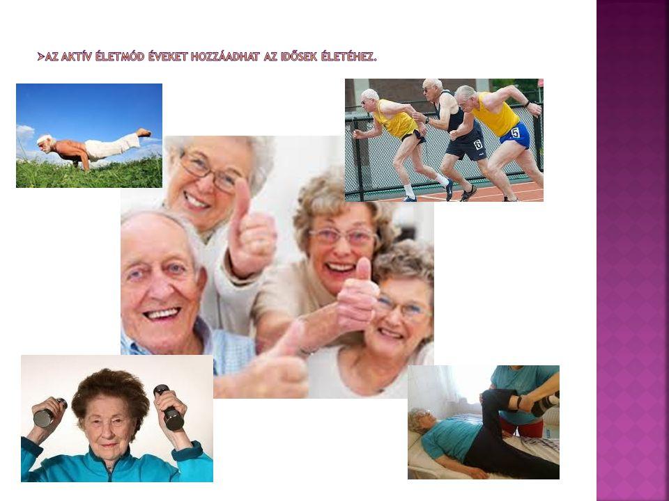 Az aktív életmód éveket hozzáadhat az idősek életéhez.