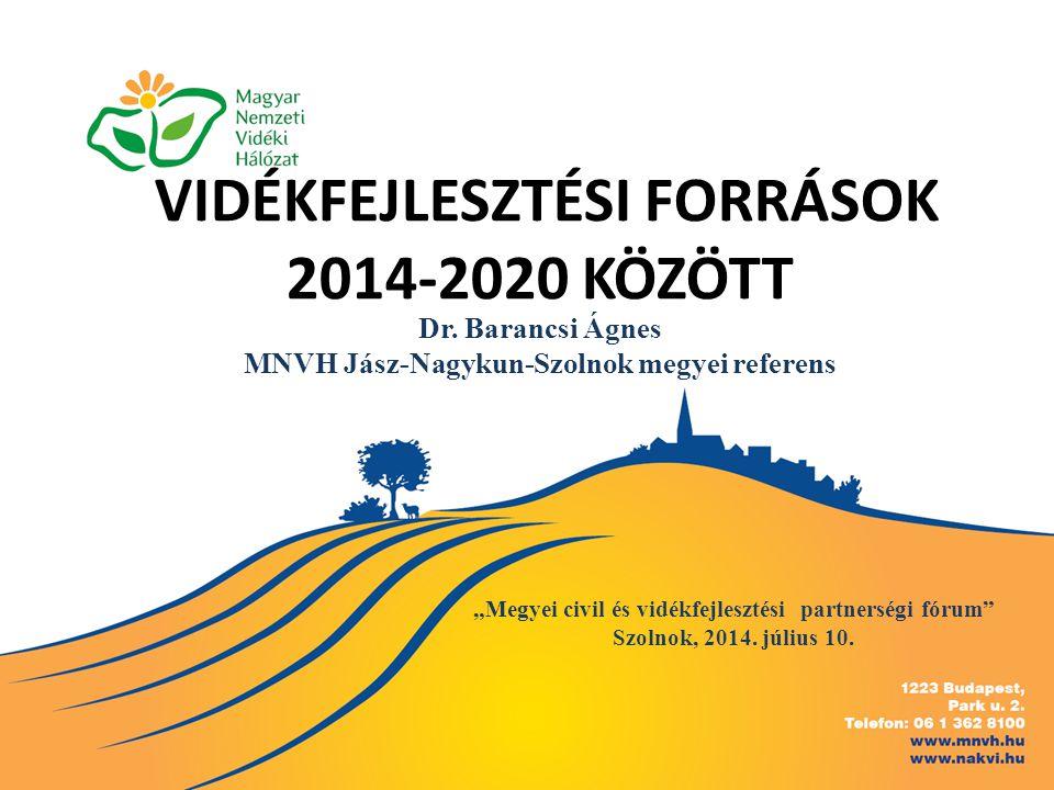 VIDÉKFEJLESZTÉSI FORRÁSOK 2014-2020 KÖZÖTT