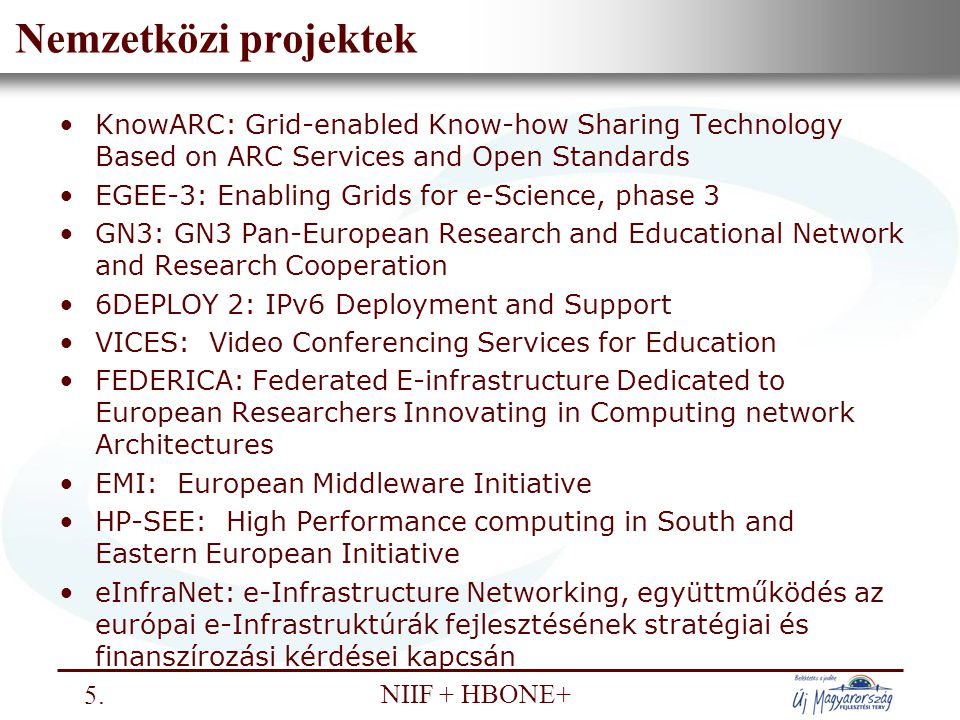 Nemzetközi projektek KnowARC: Grid-enabled Know-how Sharing Technology Based on ARC Services and Open Standards.