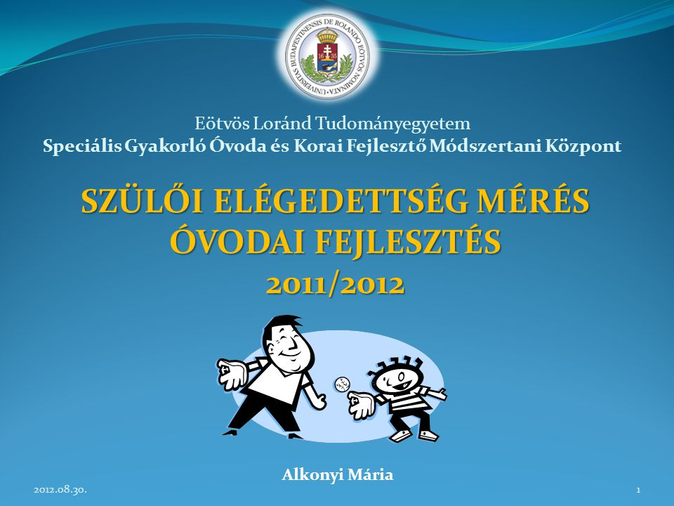 SZÜLŐI ELÉGEDETTSÉG MÉRÉS ÓVODAI FEJLESZTÉS 2011/2012