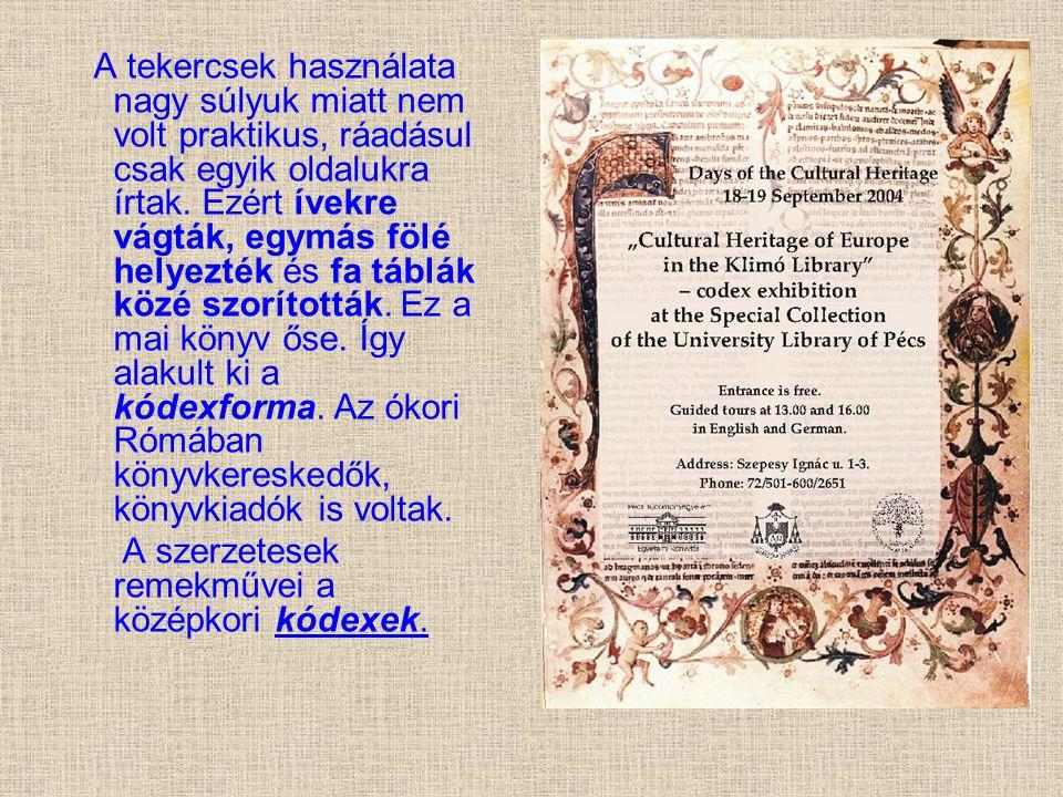 A szerzetesek remekművei a középkori kódexek.
