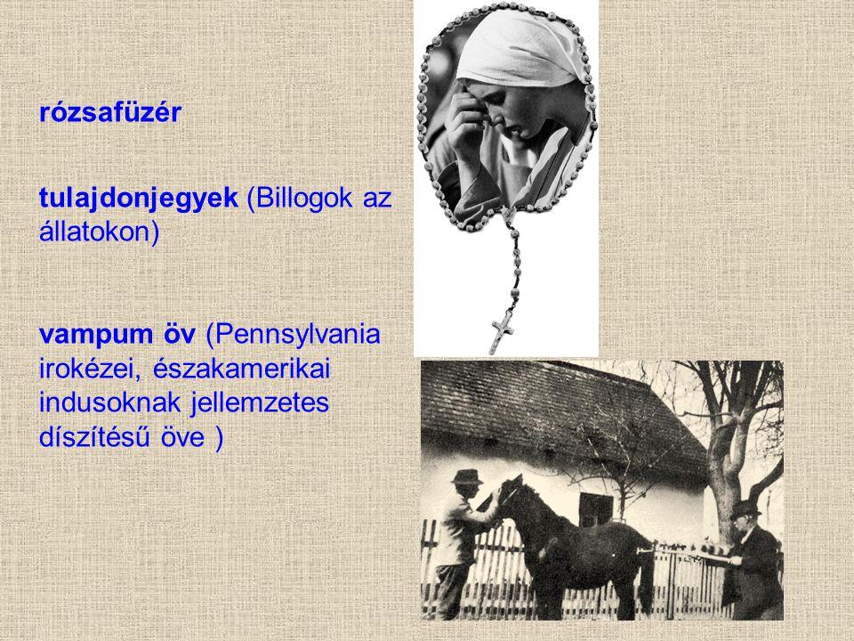 rózsafüzér tulajdonjegyek (Billogok az állatokon) vampum öv (Pennsylvania irokézei, északamerikai indusoknak jellemzetes díszítésű öve )