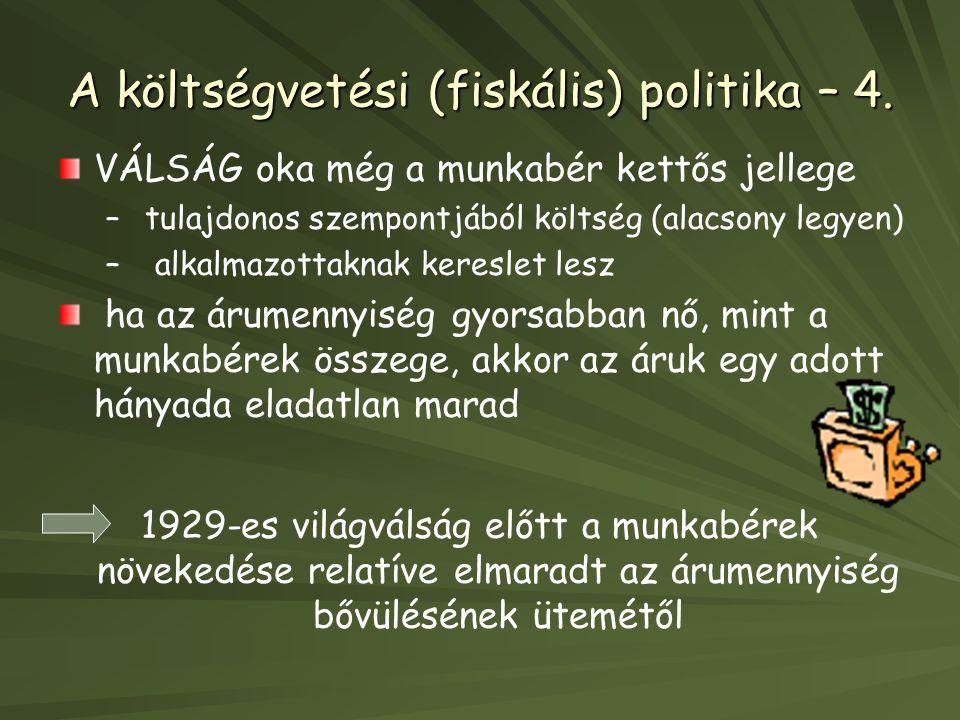 A költségvetési (fiskális) politika – 4.