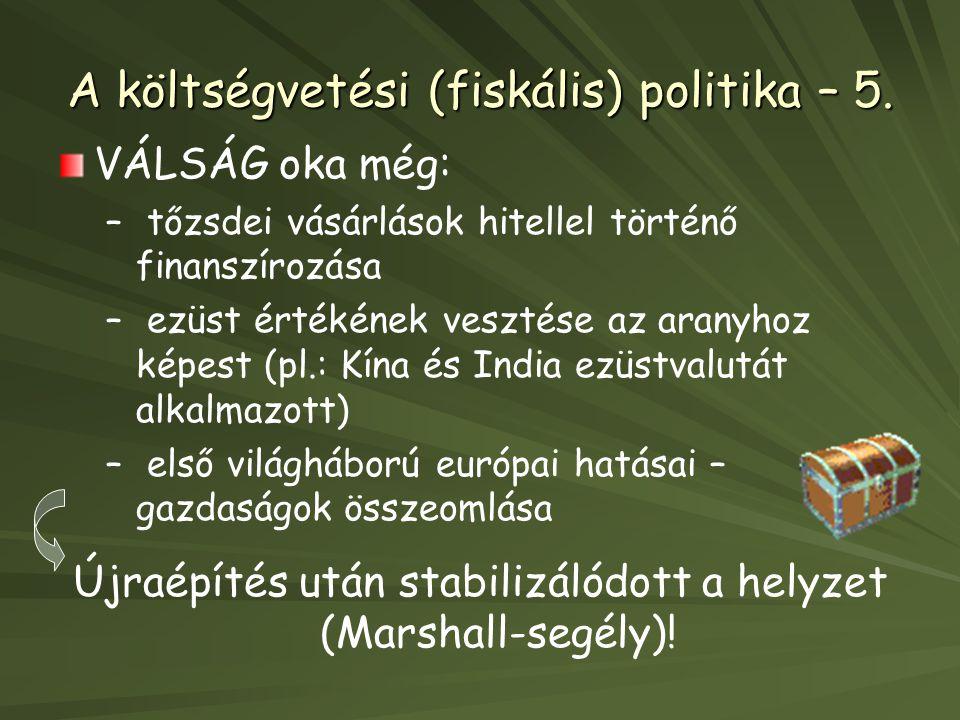 A költségvetési (fiskális) politika – 5.