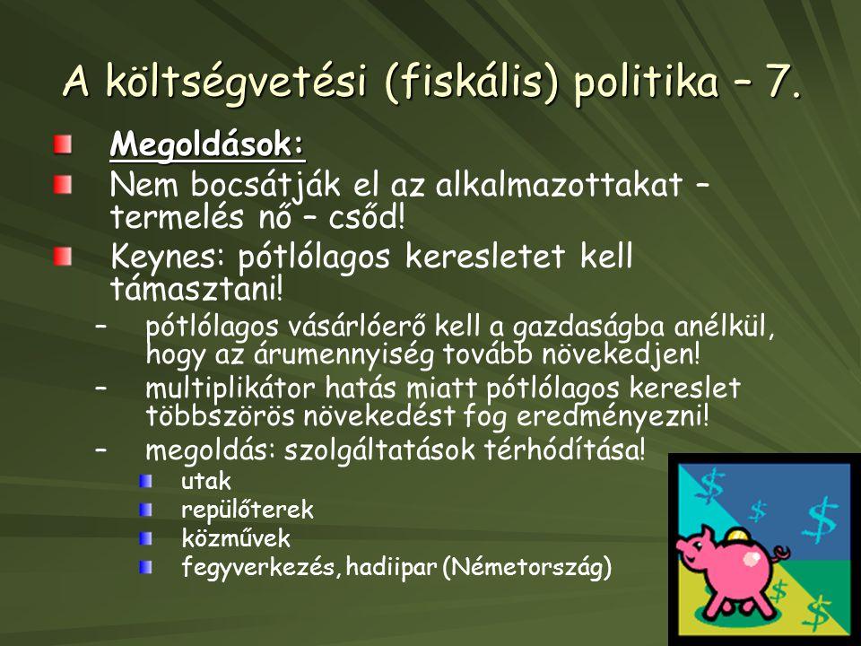 A költségvetési (fiskális) politika – 7.