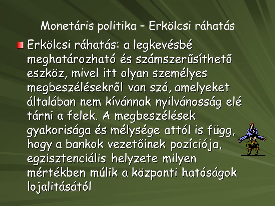 Monetáris politika – Erkölcsi ráhatás