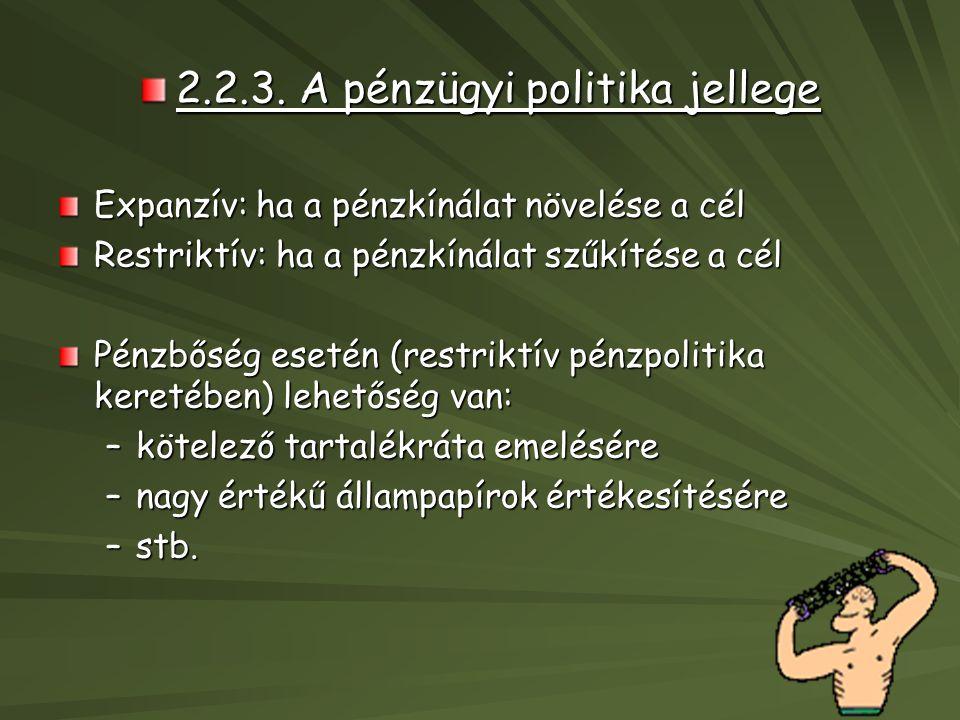 2.2.3. A pénzügyi politika jellege
