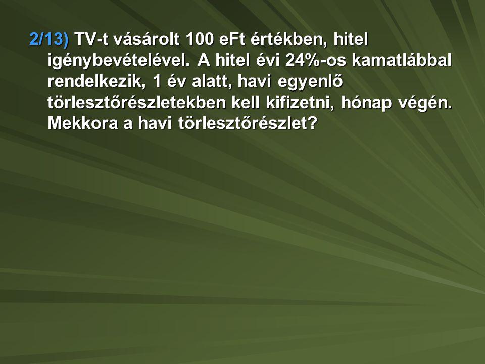 2/13) TV-t vásárolt 100 eFt értékben, hitel igénybevételével