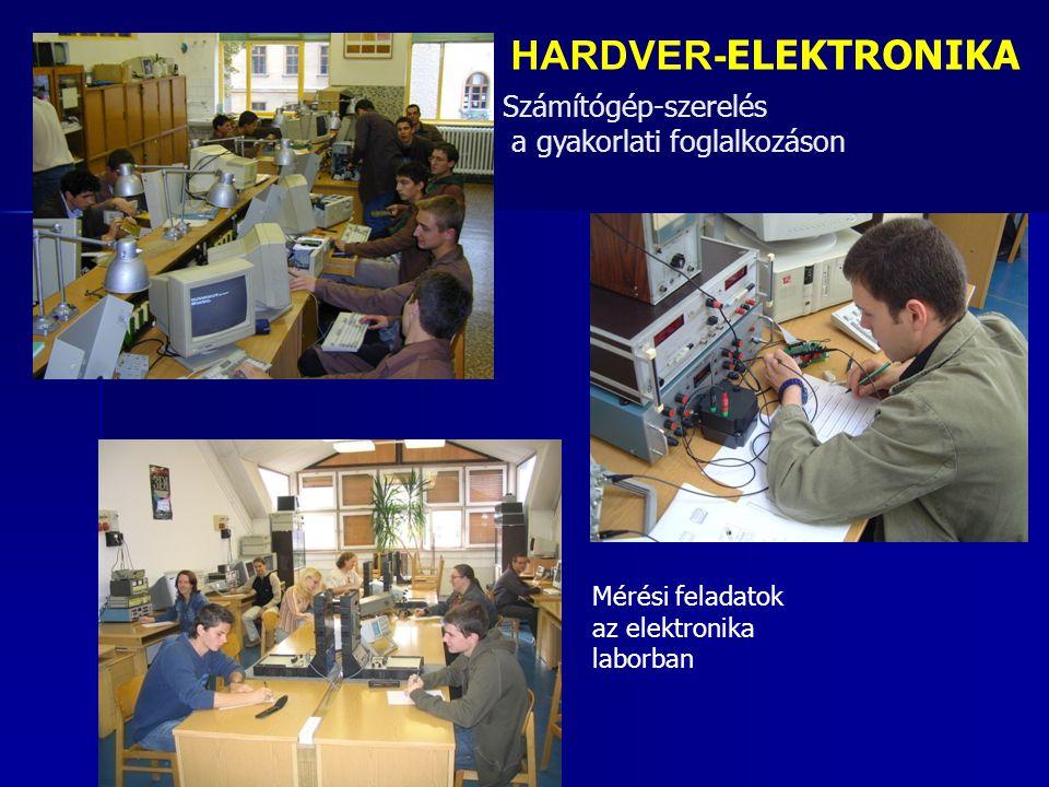 HARDVER-ELEKTRONIKA Számítógép-szerelés a gyakorlati foglalkozáson
