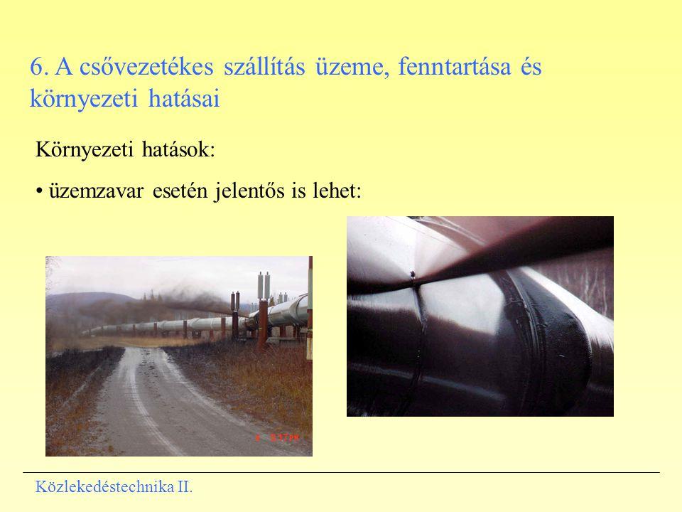 6. A csővezetékes szállítás üzeme, fenntartása és környezeti hatásai