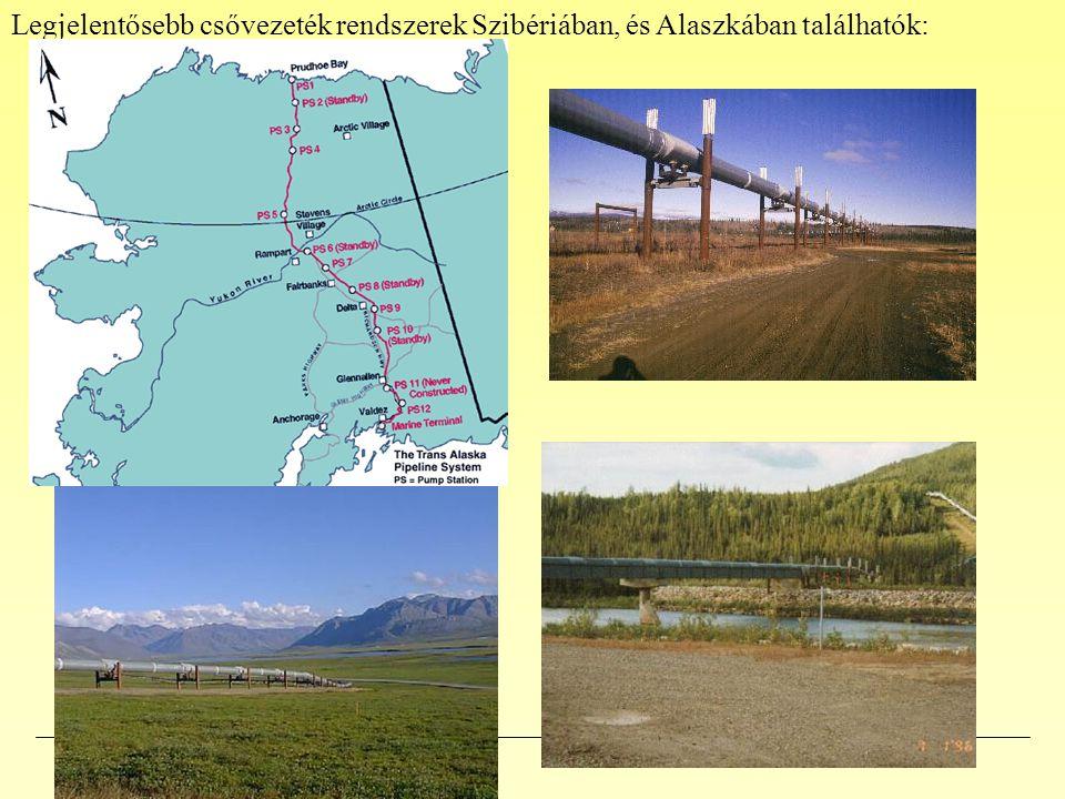 Legjelentősebb csővezeték rendszerek Szibériában, és Alaszkában találhatók: