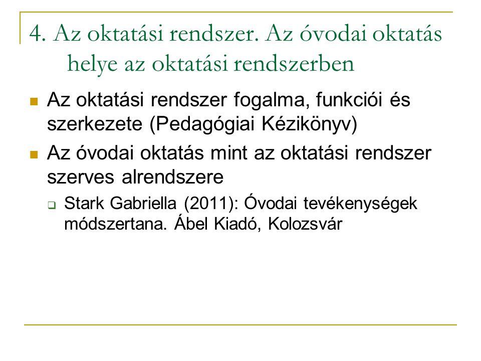 4. Az oktatási rendszer. Az óvodai oktatás helye az oktatási rendszerben