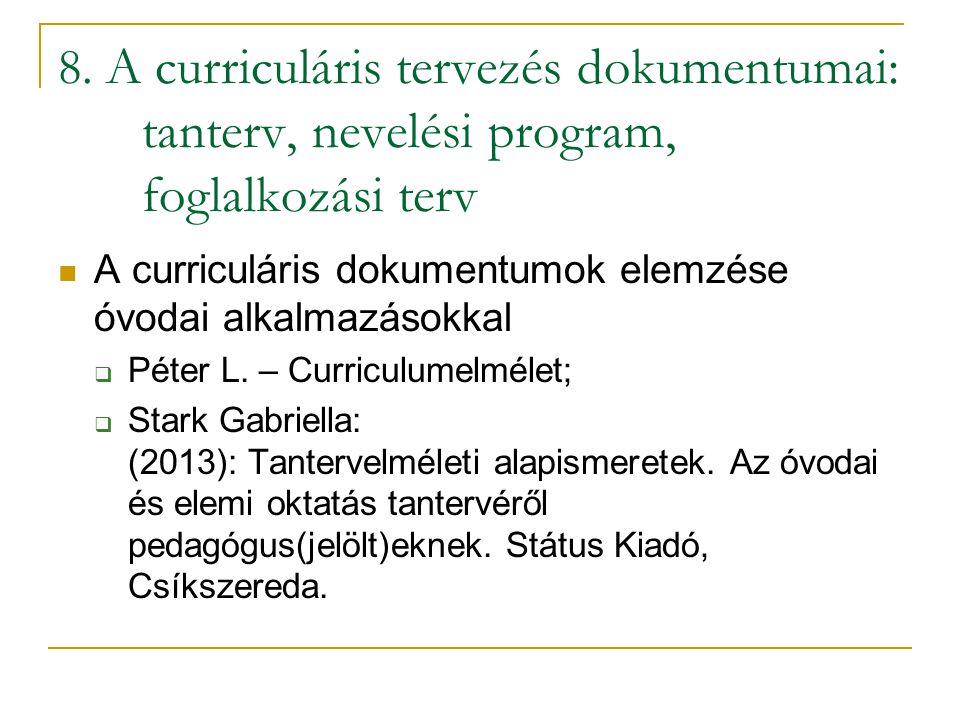 8. A curriculáris tervezés dokumentumai: tanterv, nevelési program, foglalkozási terv