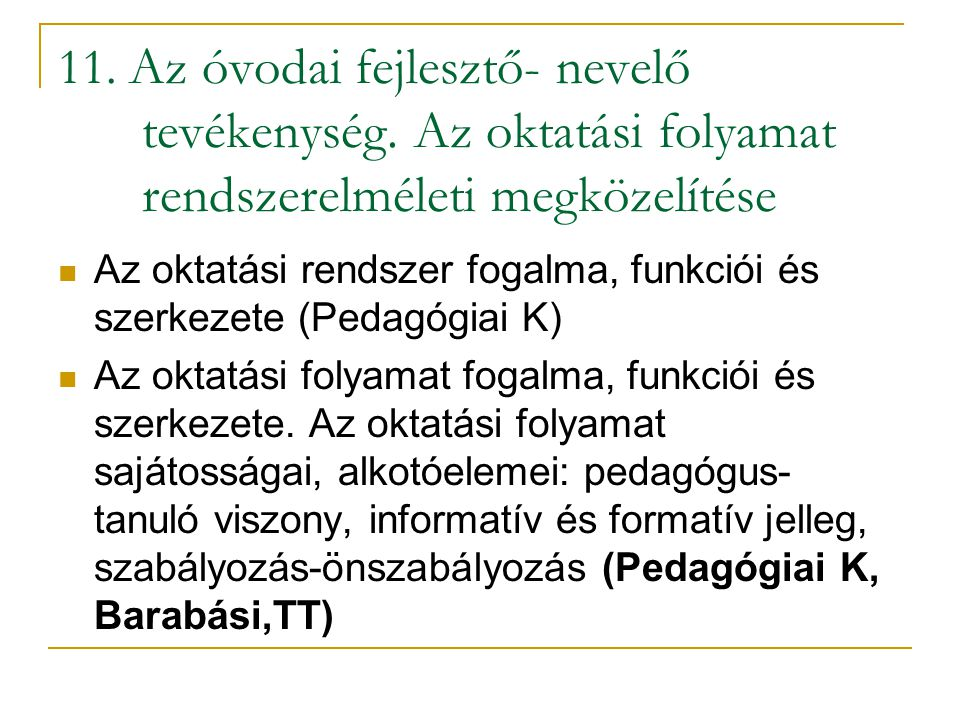 11. Az óvodai fejlesztő- nevelő tevékenység