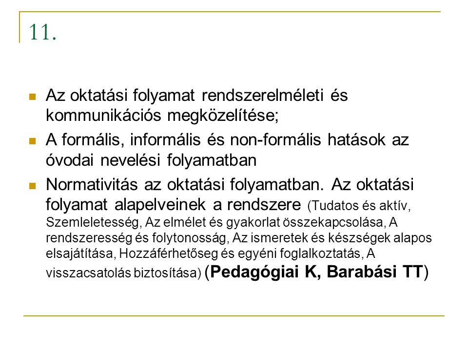 11. Az oktatási folyamat rendszerelméleti és kommunikációs megközelítése;