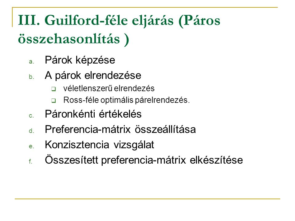 III. Guilford-féle eljárás (Páros összehasonlítás )