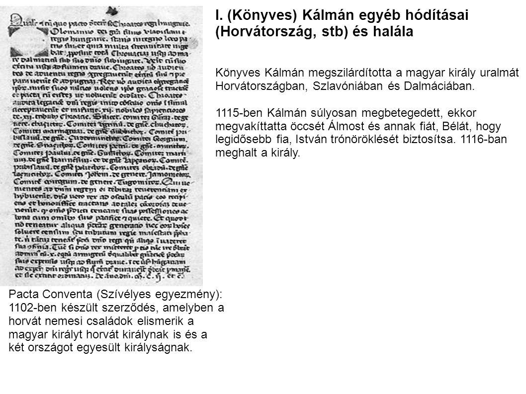 I. (Könyves) Kálmán egyéb hódításai (Horvátország, stb) és halála