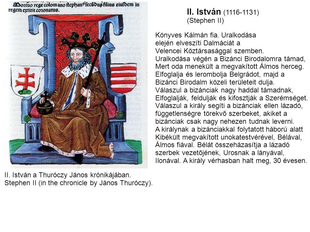 II. István (1116-1131) (Stephen II) Könyves Kálmán fia. Uralkodása
