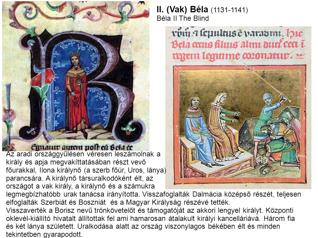 II. (Vak) Béla (1131-1141) Béla II The Blind
