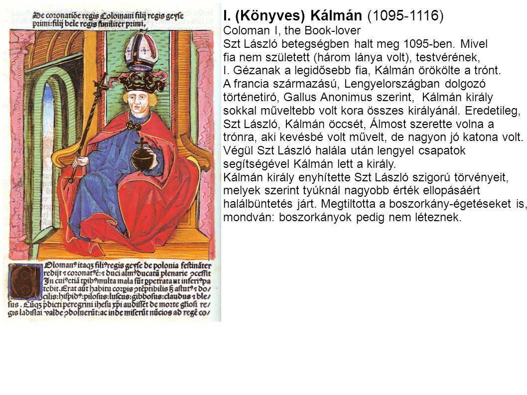 I. (Könyves) Kálmán (1095-1116) Coloman I, the Book-lover