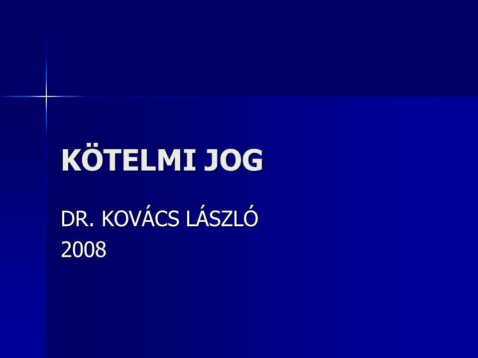 KÖTELMI JOG DR. KOVÁCS LÁSZLÓ 2008
