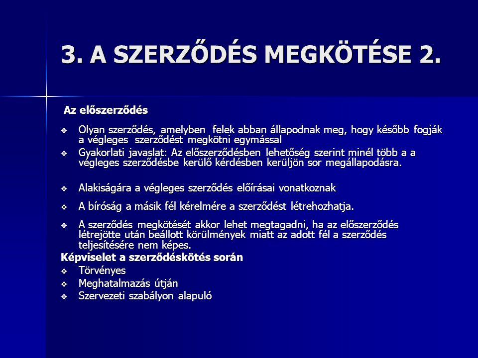 3. A SZERZŐDÉS MEGKÖTÉSE 2. Az előszerződés