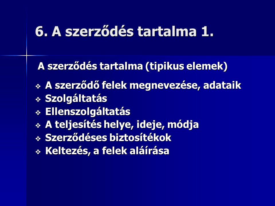 6. A szerződés tartalma 1. A szerződés tartalma (tipikus elemek)