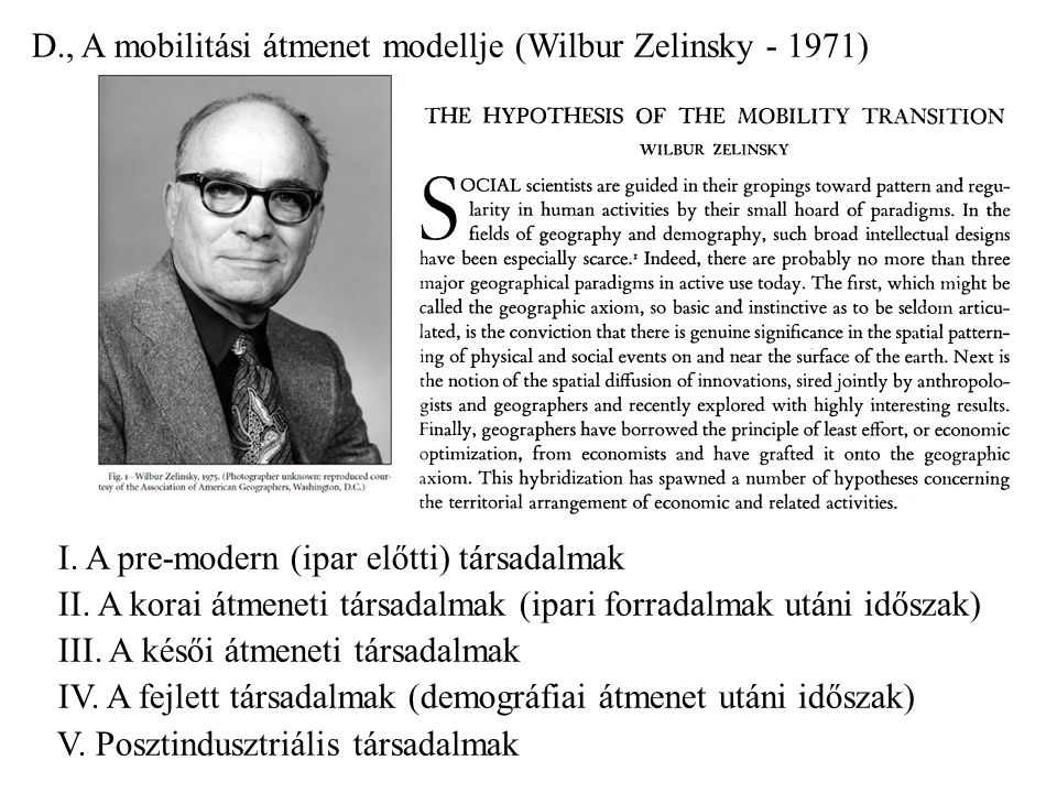D. , A mobilitási átmenet modellje (Wilbur Zelinsky - 1971) I