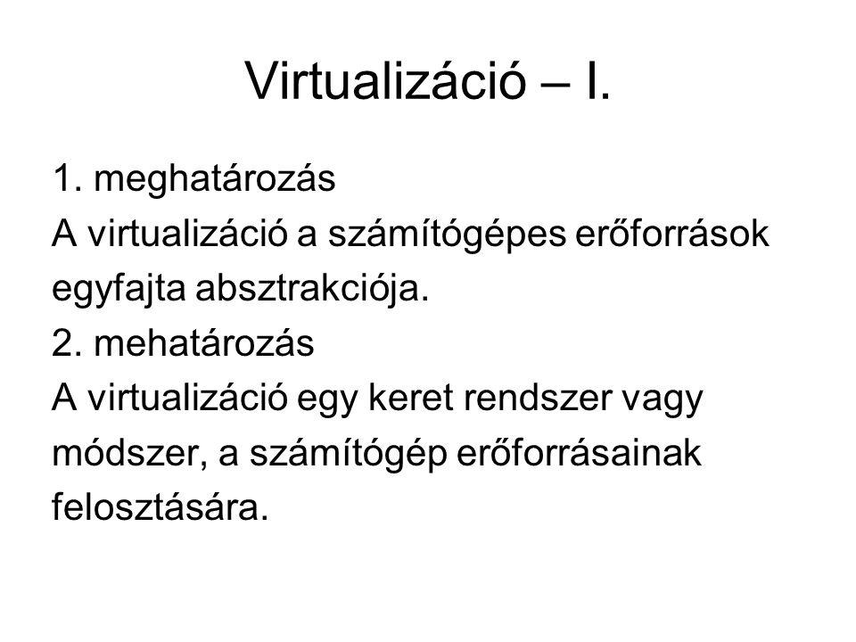 Virtualizáció – I. 1. meghatározás