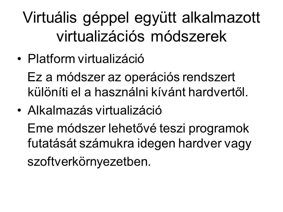 Virtuális géppel együtt alkalmazott virtualizációs módszerek