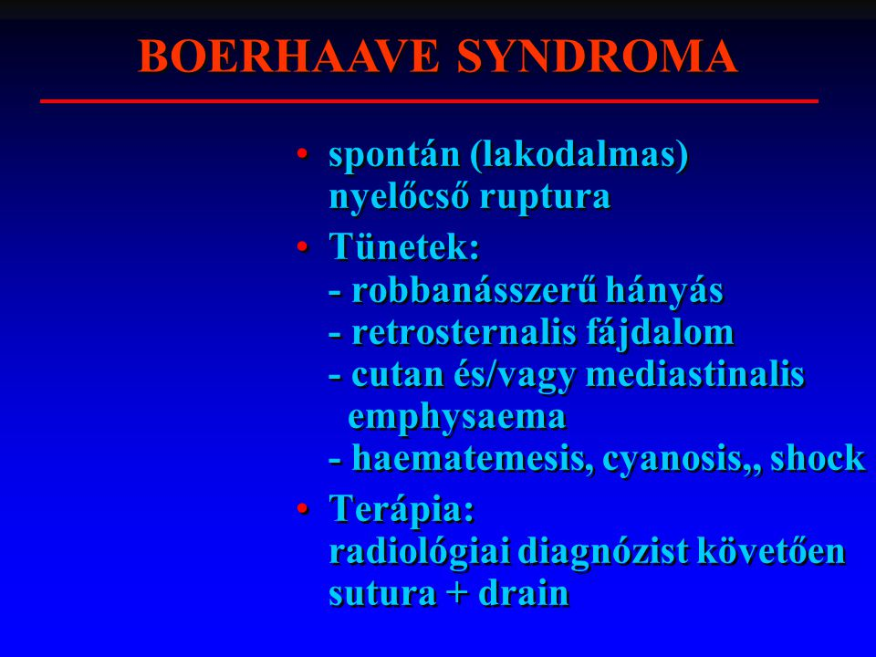 BOERHAAVE SYNDROMA spontán (lakodalmas) nyelőcső ruptura