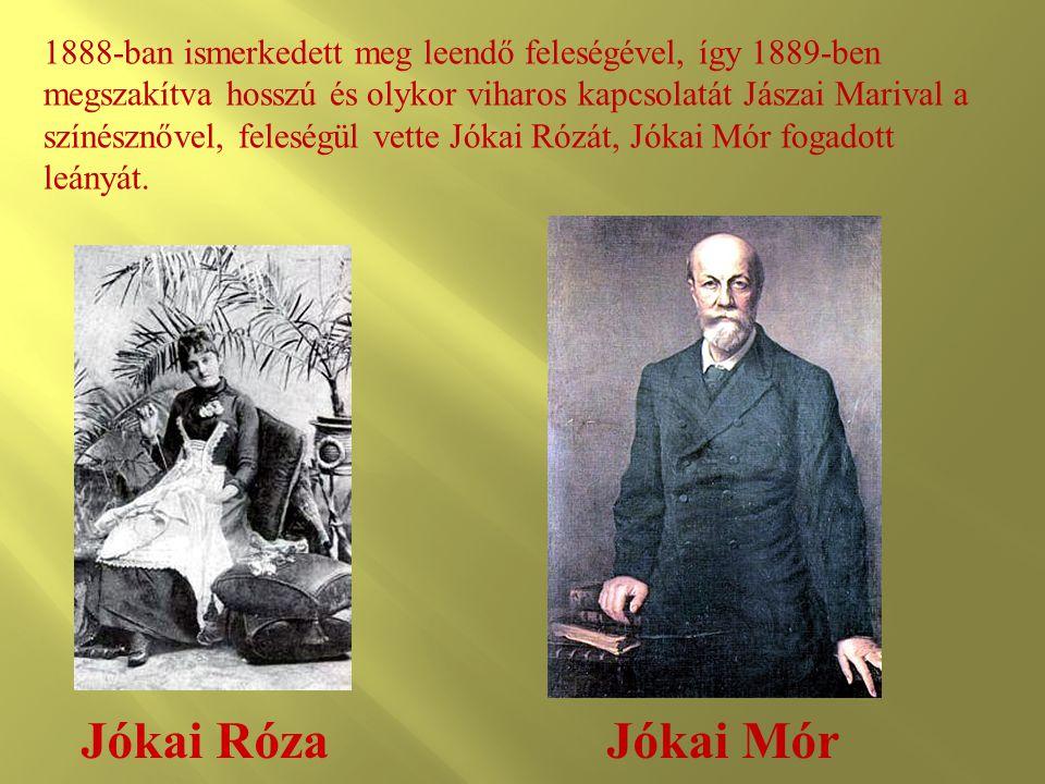 1888-ban ismerkedett meg leendő feleségével, így 1889-ben megszakítva hosszú és olykor viharos kapcsolatát Jászai Marival a színésznővel, feleségül vette Jókai Rózát, Jókai Mór fogadott leányát.