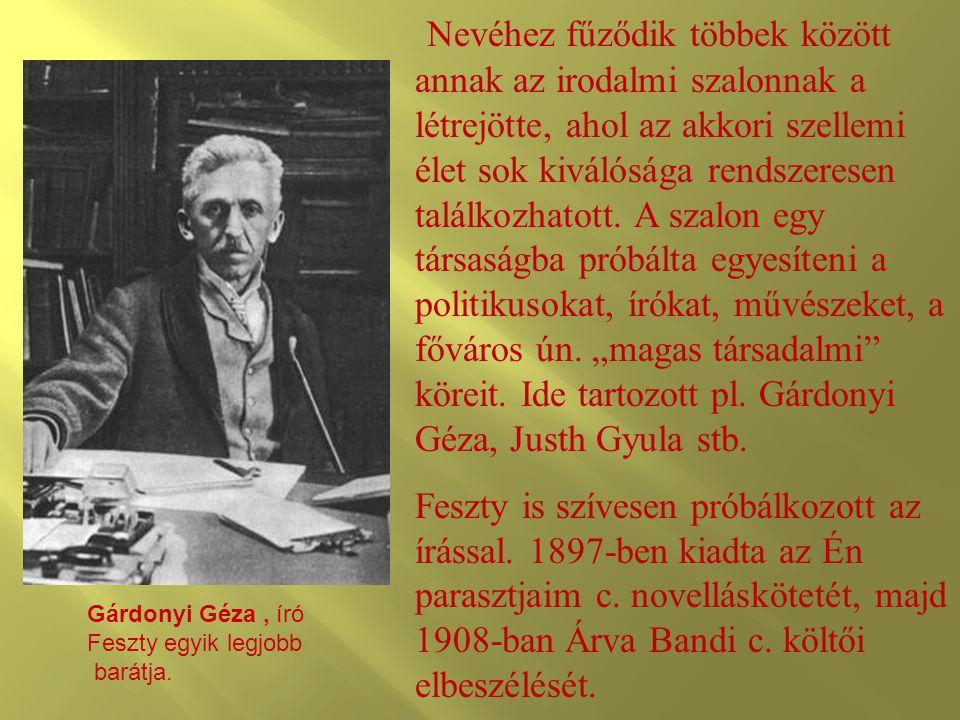 """Nevéhez fűződik többek között annak az irodalmi szalonnak a létrejötte, ahol az akkori szellemi élet sok kiválósága rendszeresen találkozhatott. A szalon egy társaságba próbálta egyesíteni a politikusokat, írókat, művészeket, a főváros ún. """"magas társadalmi köreit. Ide tartozott pl. Gárdonyi Géza, Justh Gyula stb."""