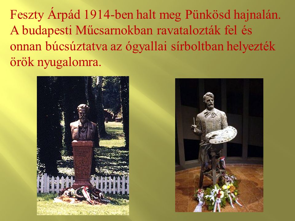 Feszty Árpád 1914-ben halt meg Pünkösd hajnalán