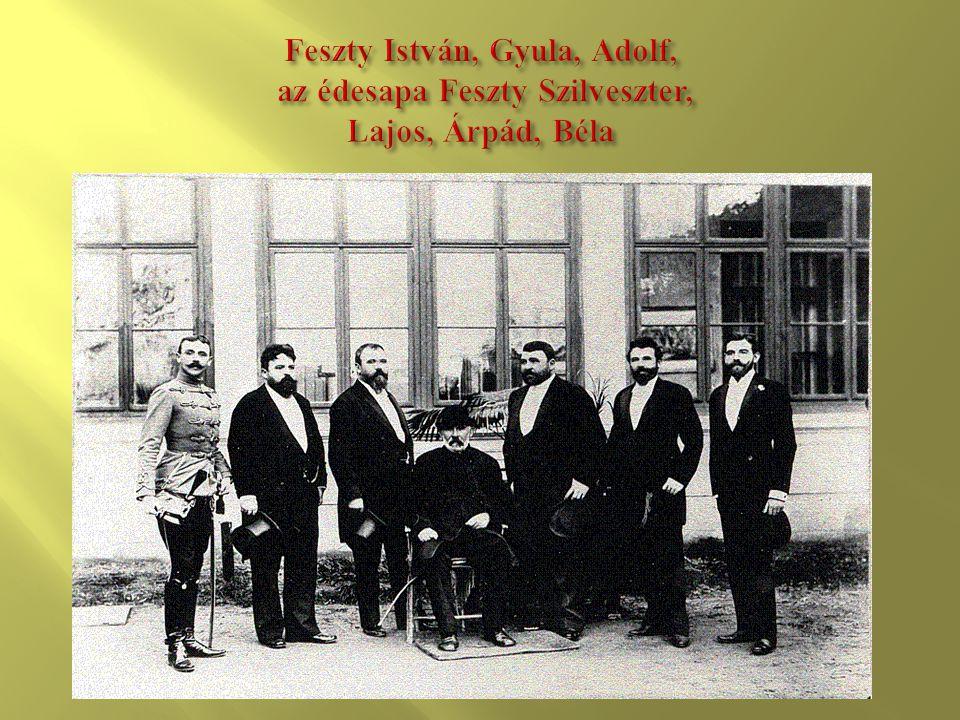 Feszty István, Gyula, Adolf, az édesapa Feszty Szilveszter, Lajos, Árpád, Béla
