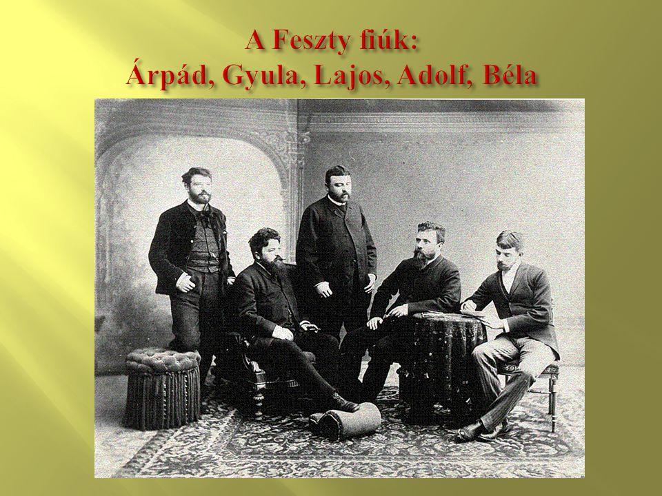 A Feszty fiúk: Árpád, Gyula, Lajos, Adolf, Béla