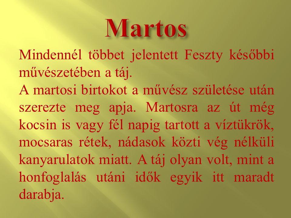 Martos Mindennél többet jelentett Feszty későbbi művészetében a táj.