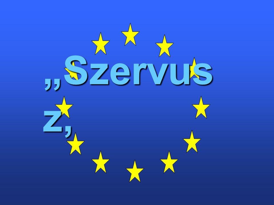 """""""Szervusz, Európa!"""