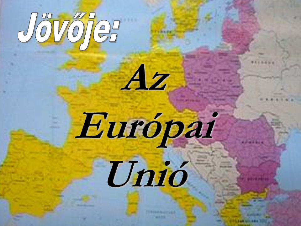 Jövője: Az Európai Unió
