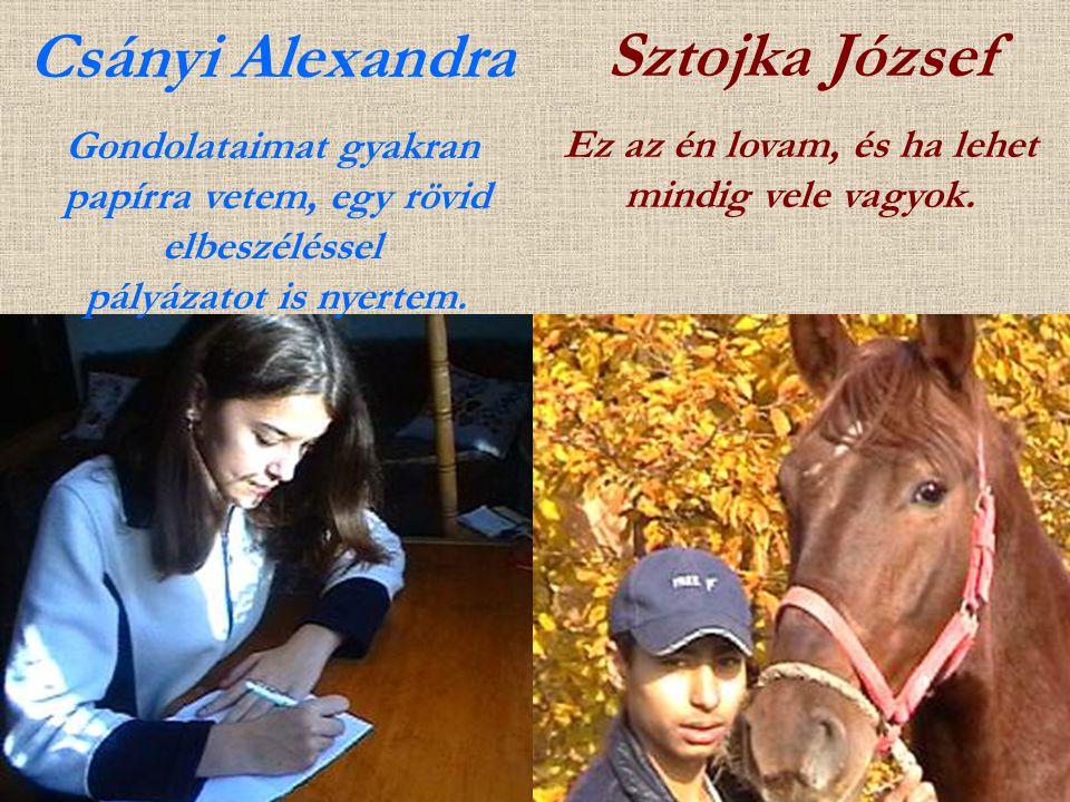 Ez az én lovam, és ha lehet mindig vele vagyok.