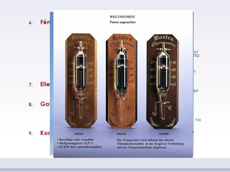 Fémhőmérők Ellenállás hőmérők Galilei-hőmérők Kontra hőmérők