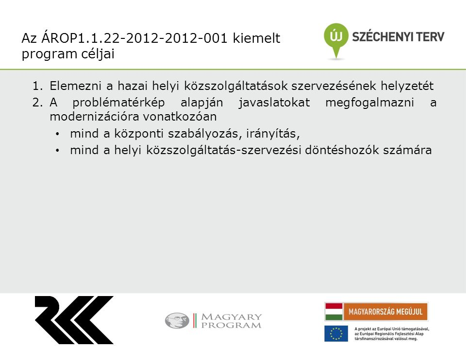 Az ÁROP1.1.22-2012-2012-001 kiemelt program céljai