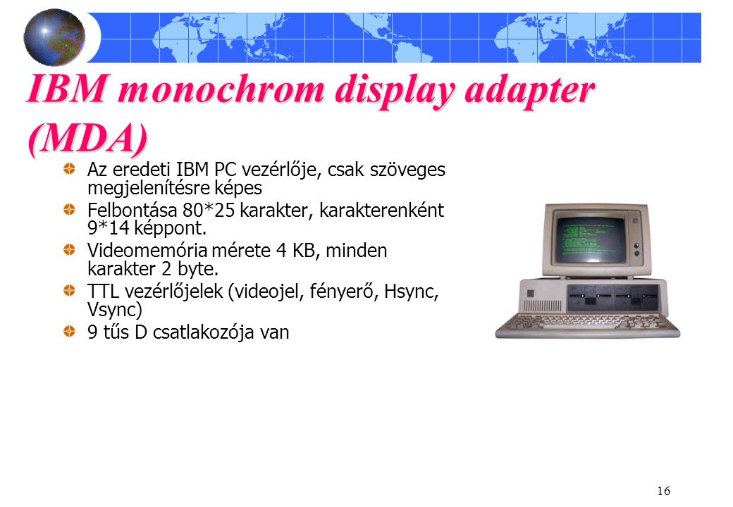 IBM monochrom display adapter (MDA)