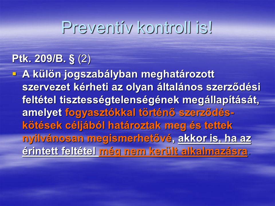 Preventív kontroll is! Ptk. 209/B. § (2)