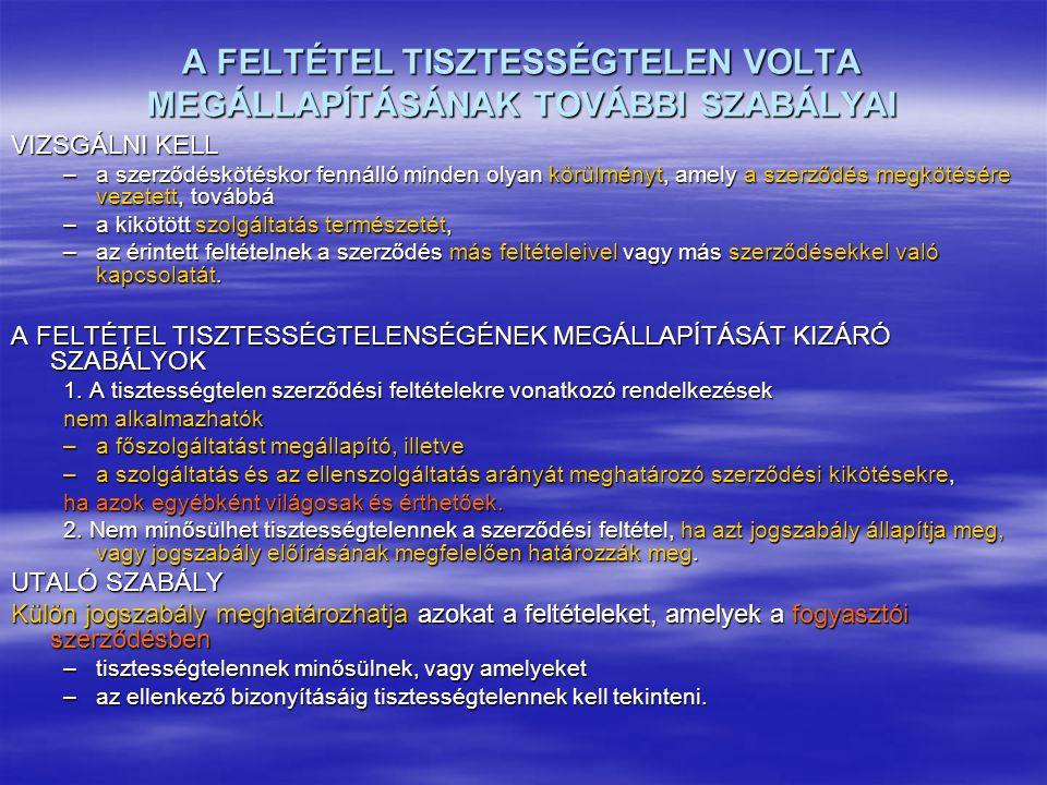 A FELTÉTEL TISZTESSÉGTELEN VOLTA MEGÁLLAPÍTÁSÁNAK TOVÁBBI SZABÁLYAI