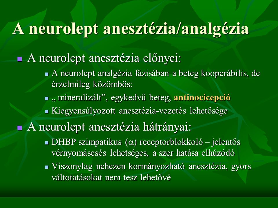 A neurolept anesztézia/analgézia