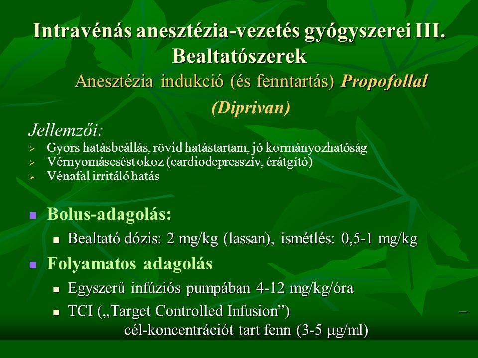 Intravénás anesztézia-vezetés gyógyszerei III. Bealtatószerek