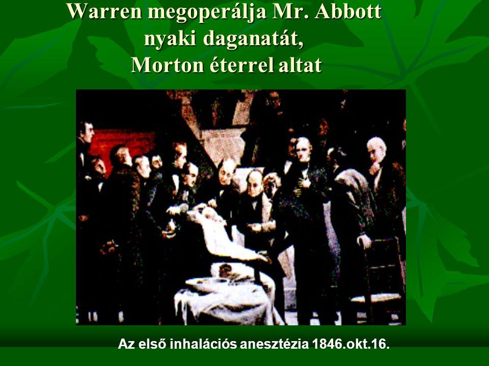 Warren megoperálja Mr. Abbott nyaki daganatát, Morton éterrel altat