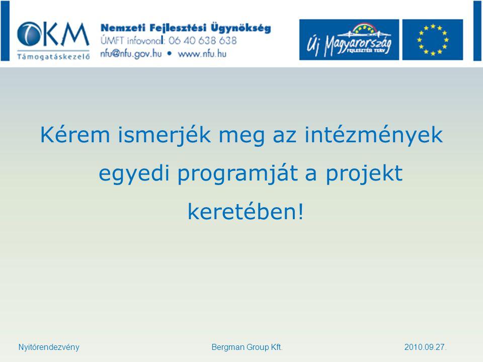 Kérem ismerjék meg az intézmények egyedi programját a projekt keretében!