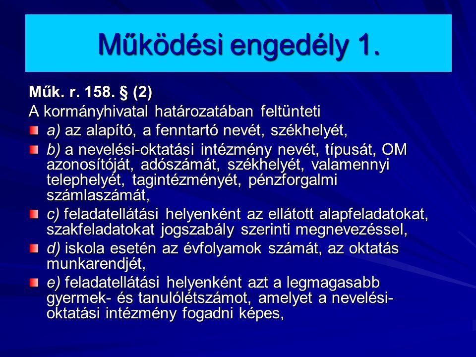 Működési engedély 1. Műk. r. 158. § (2)